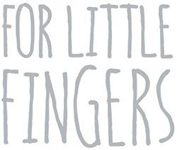 For Little Fingers
